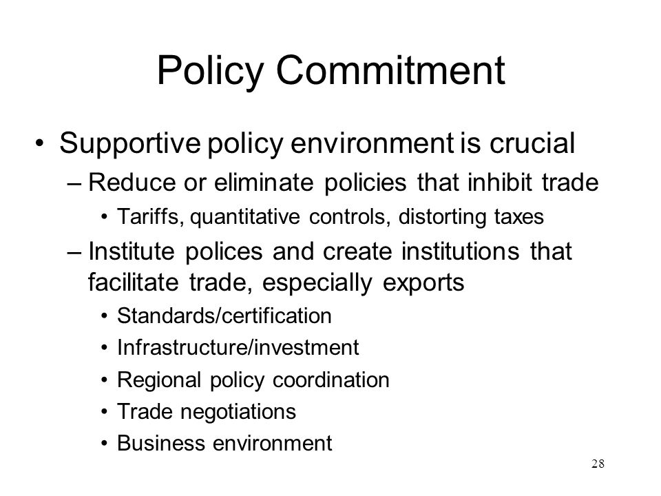 Policy Commitment Supportive policy environment is crucial