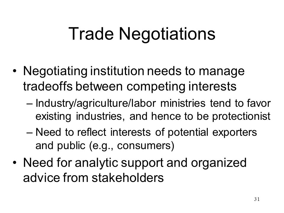 Trade Negotiations Negotiating institution needs to manage tradeoffs between competing interests.