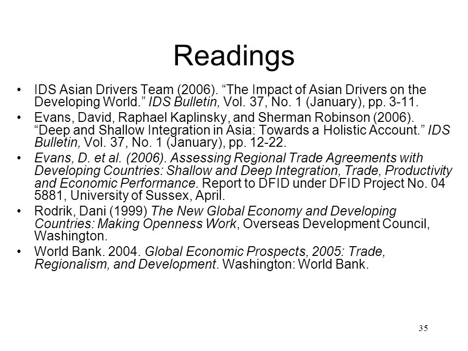 Readings IDS Asian Drivers Team (2006). The Impact of Asian Drivers on the Developing World. IDS Bulletin, Vol. 37, No. 1 (January), pp. 3-11.