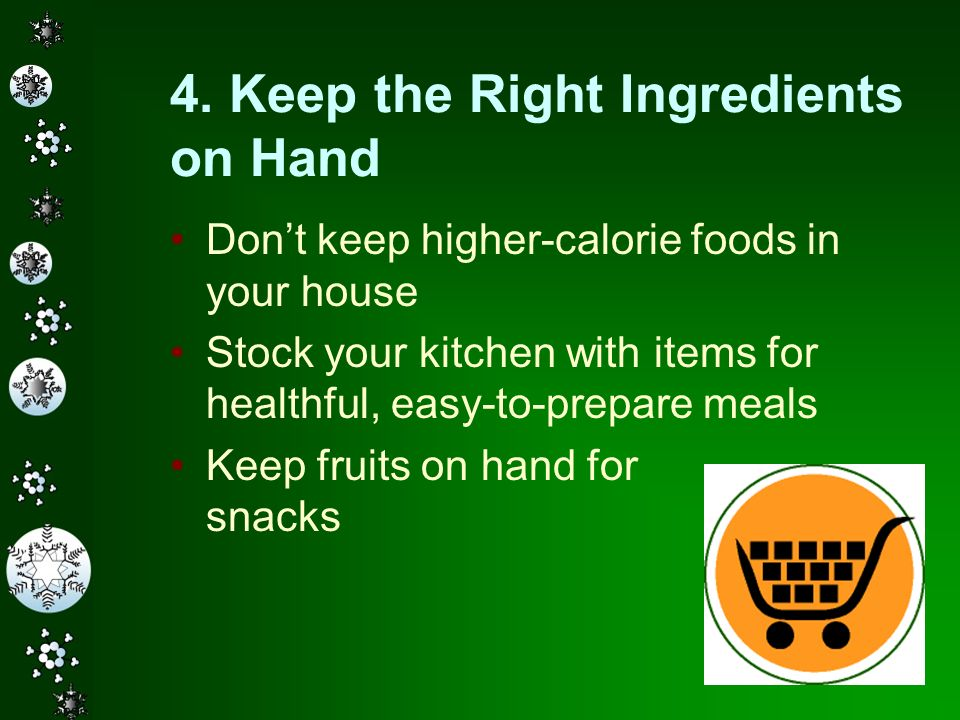 4. Keep the Right Ingredients on Hand