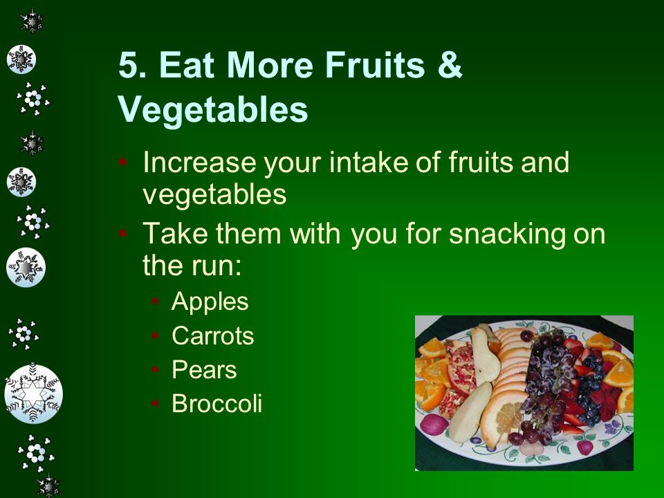 5. Eat More Fruits & Vegetables