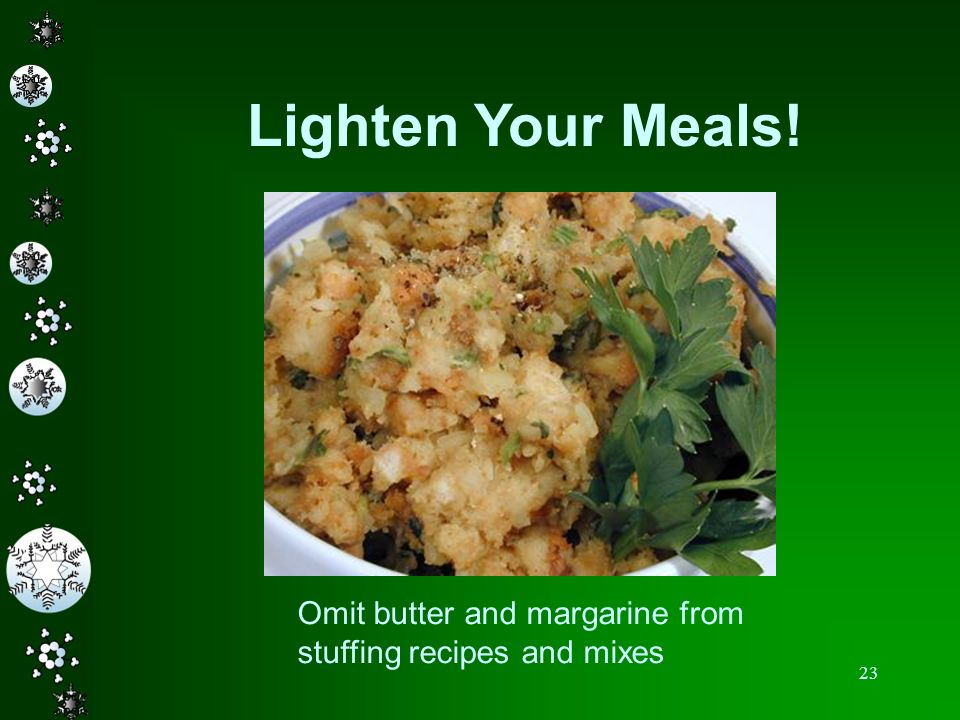 Lighten Your Meals!This stuffing was prepared without the margarine called for on the package. Apple sauce was used instead.