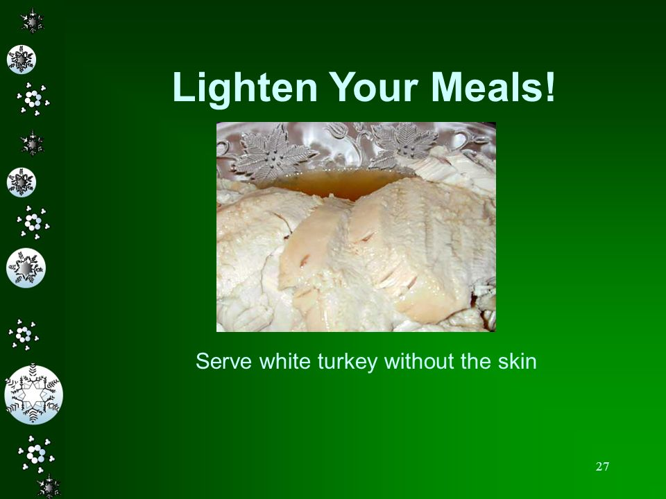 Lighten Your Meals! Serve white turkey without the skin