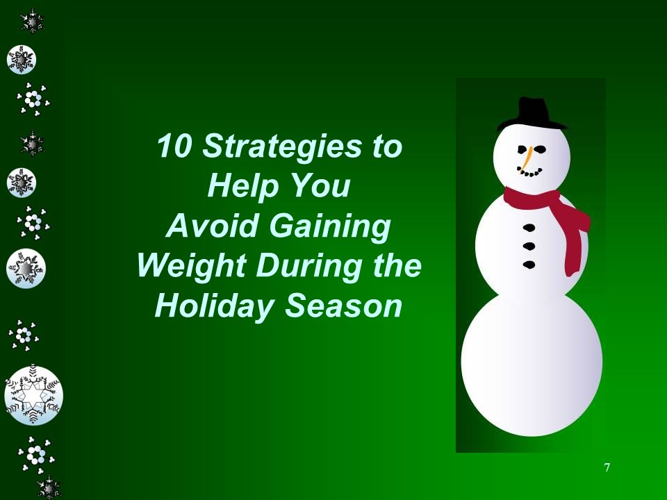10 Strategies to Help You Avoid Gaining Weight During the Holiday Season