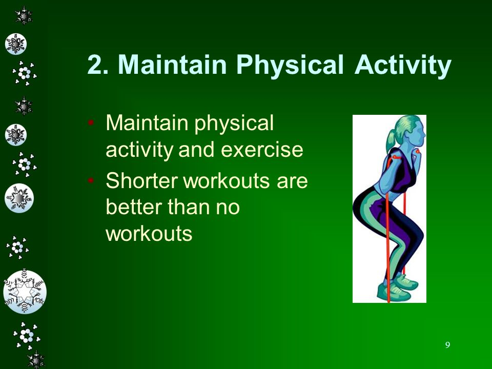 2. Maintain Physical Activity