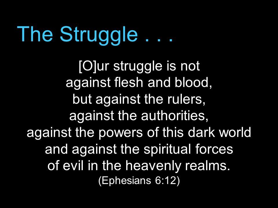 The Struggle . . .