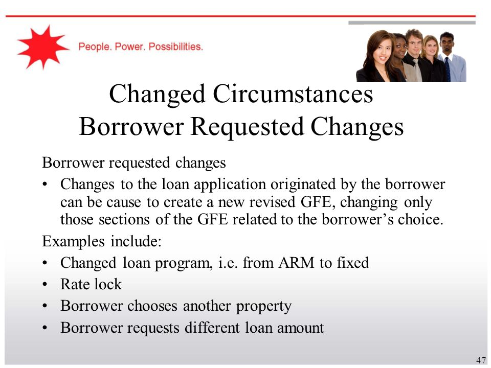 Changed Circumstances Borrower Requested Changes