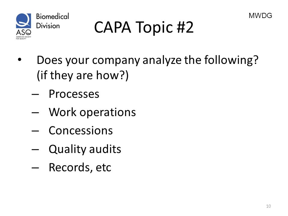 CAPA Topic #2 Does your company analyze the following (if they are how ) Processes. Work operations.