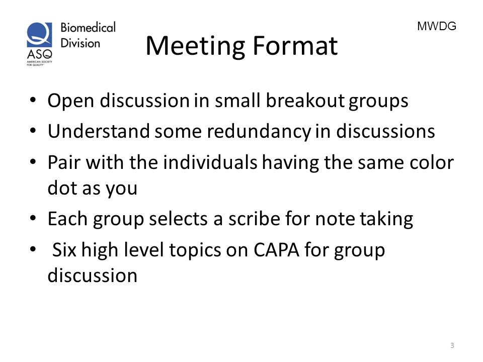 Meeting Format Open discussion in small breakout groups