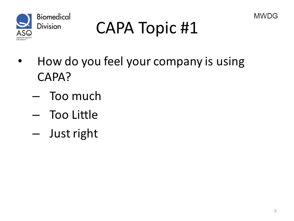 CAPA Topic #1 How do you feel your company is using CAPA Too much