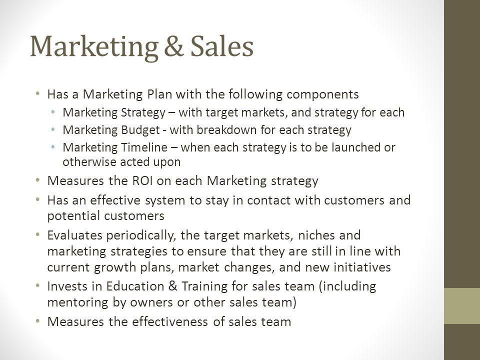 Marketing & Sales Has a Marketing Plan with the following components