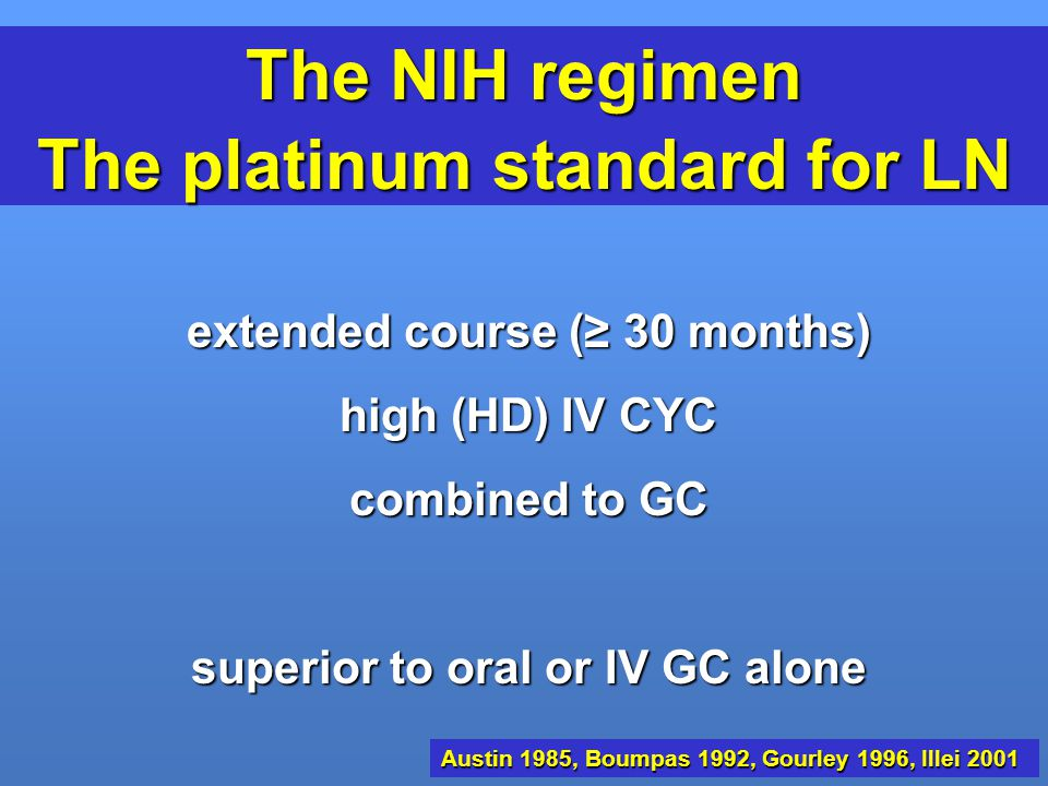 The NIH regimen The platinum standard for LN