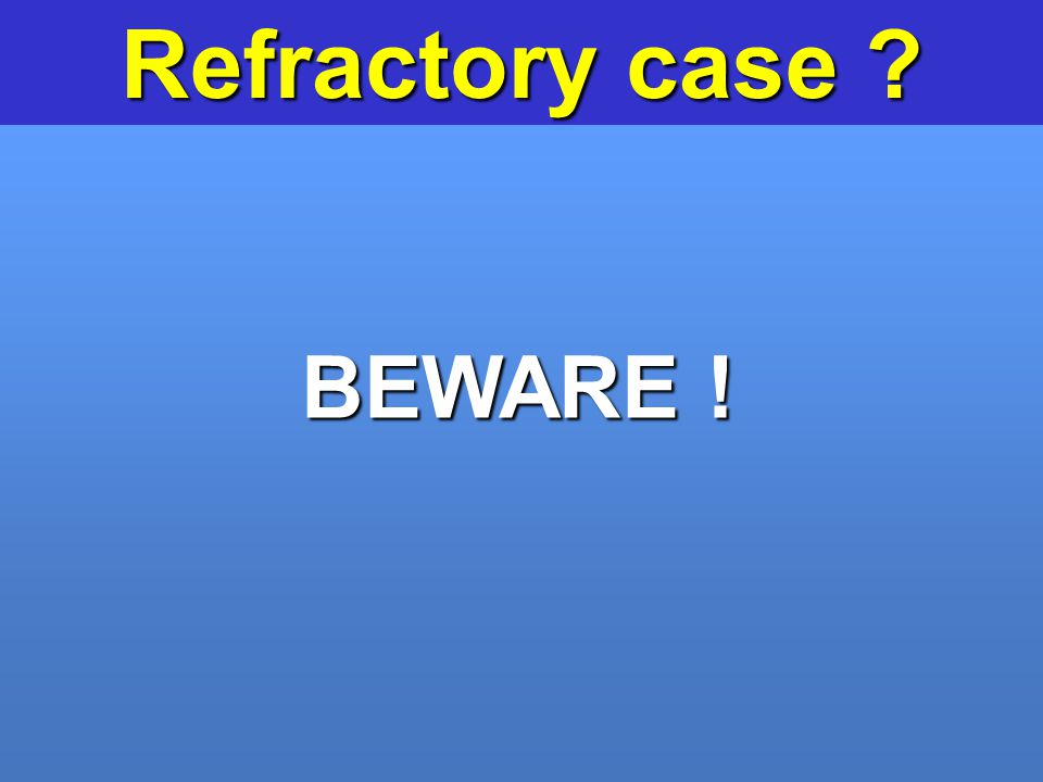 Refractory case BEWARE !