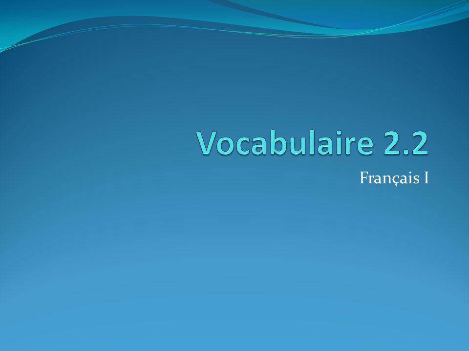 Vocabulaire 2.2 Français I
