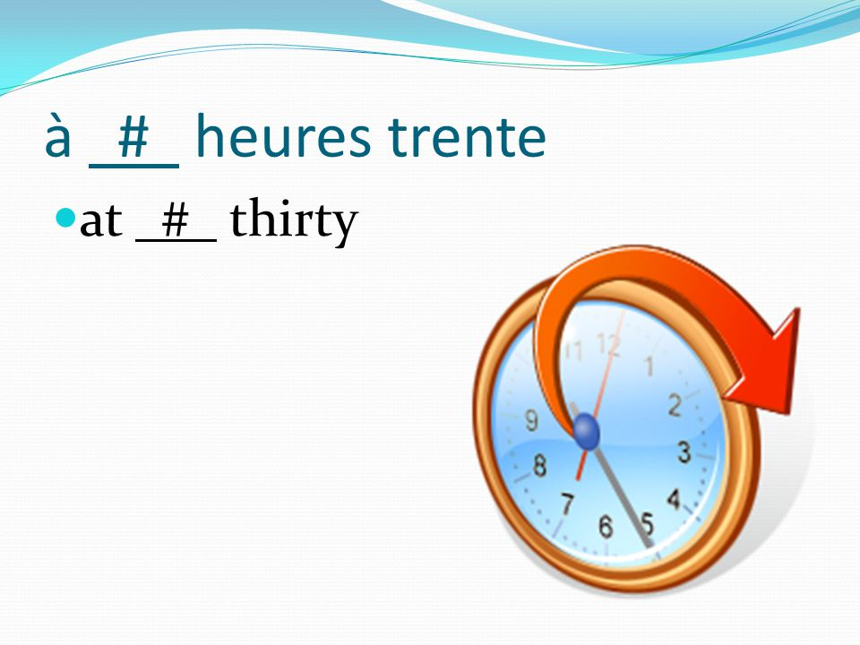 à # heures trente at # thirty