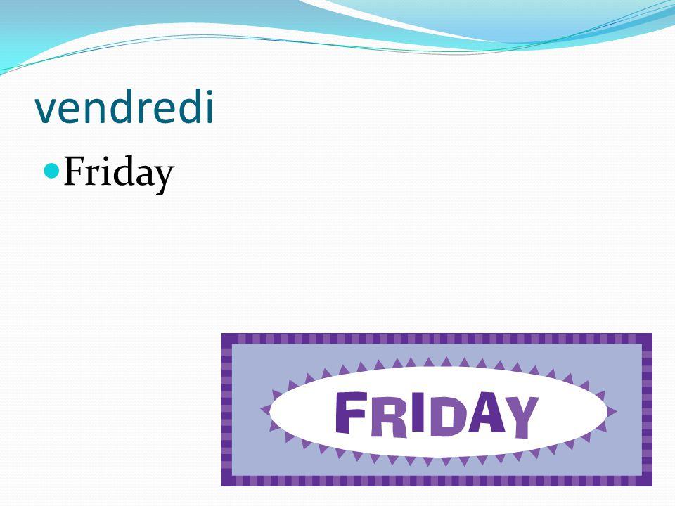 vendredi Friday