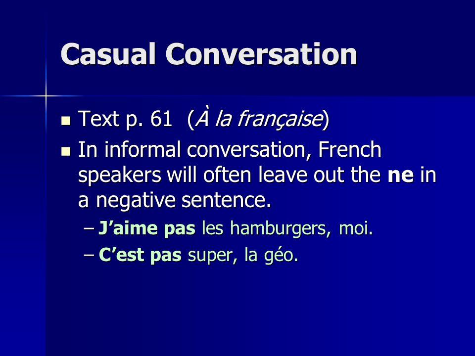 Casual Conversation Text p. 61 (À la française)