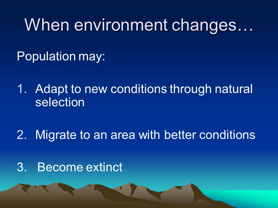 When environment changes…