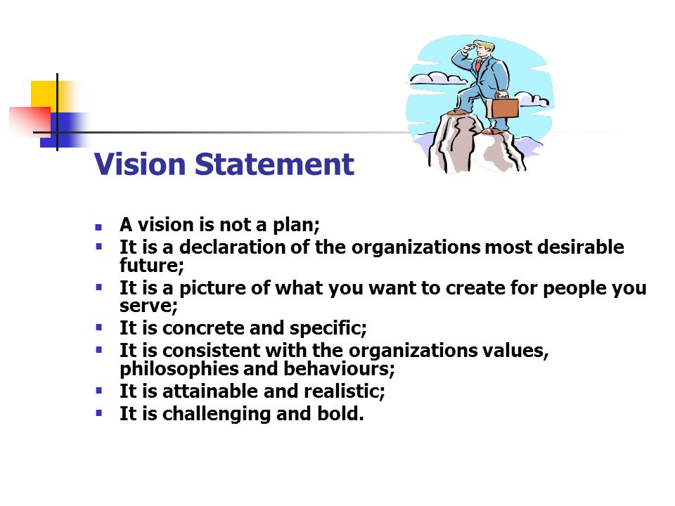 Vision Statement A vision is not a plan;