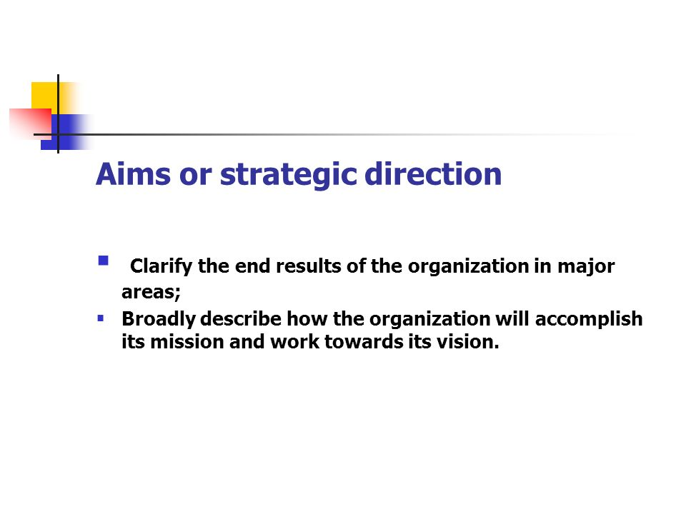 Aims or strategic direction