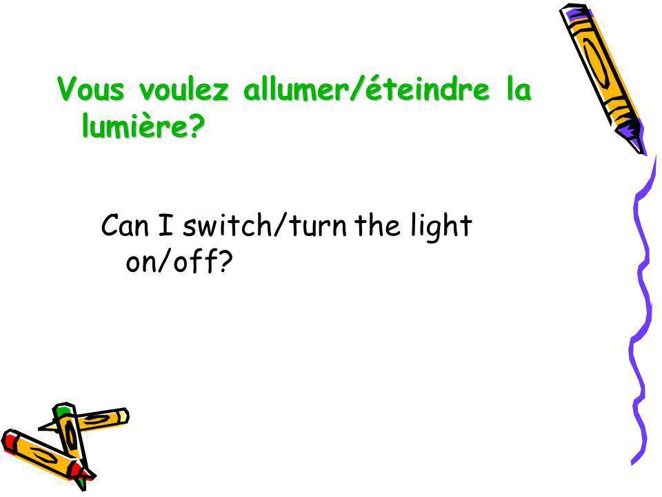 Vous voulez allumer/éteindre la lumière