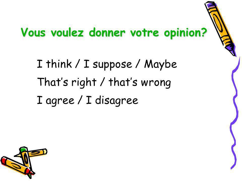 Vous voulez donner votre opinion