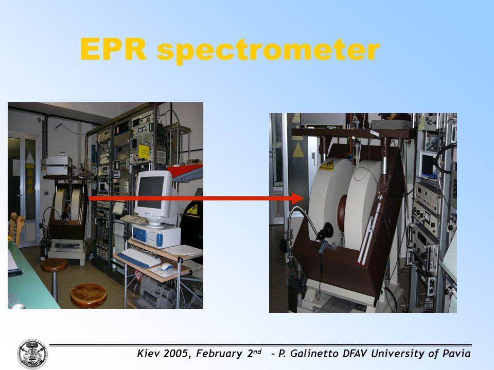 EPR spectrometer Kiev 2005, February 2nd – P. Galinetto DFAV University of Pavia