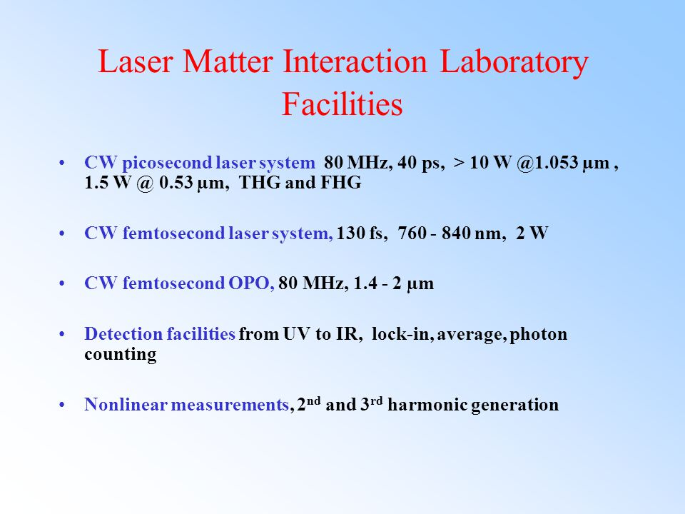 Laser Matter Interaction Laboratory Facilities