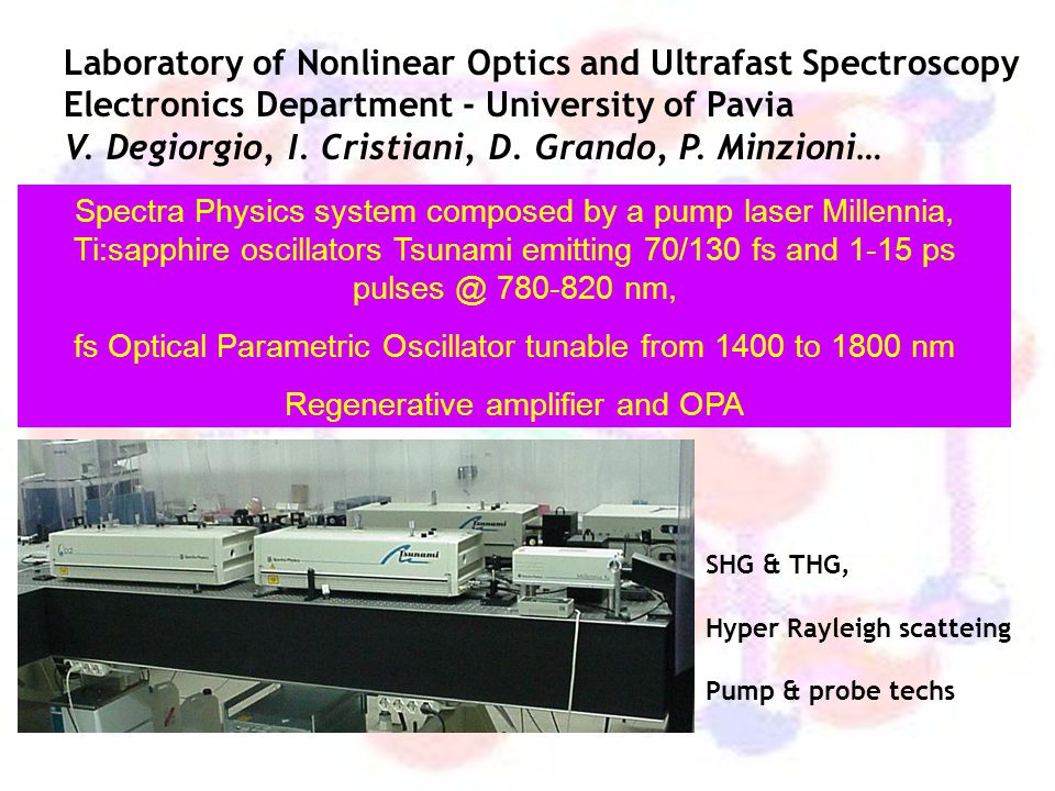 Laboratory of Nonlinear Optics and Ultrafast Spectroscopy Electronics Department - University of Pavia V. Degiorgio, I. Cristiani, D. Grando, P. Minzioni…