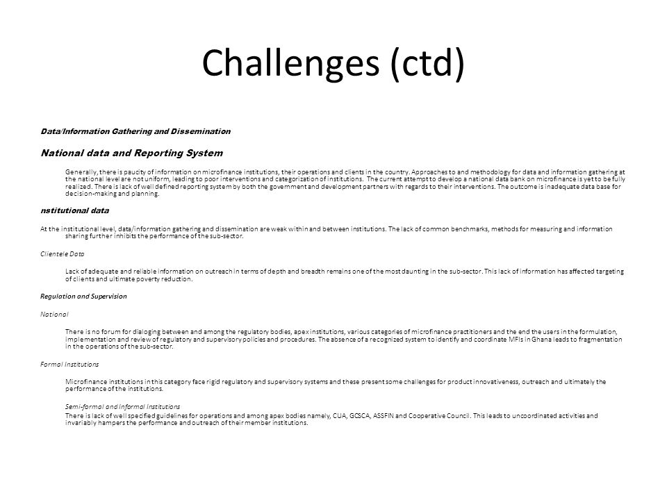 Challenges (ctd) National data and Reporting System