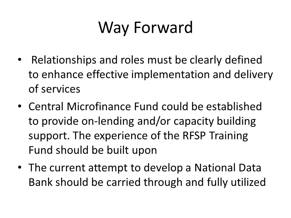 Way Forward Relationships and roles must be clearly defined to enhance effective implementation and delivery of services.