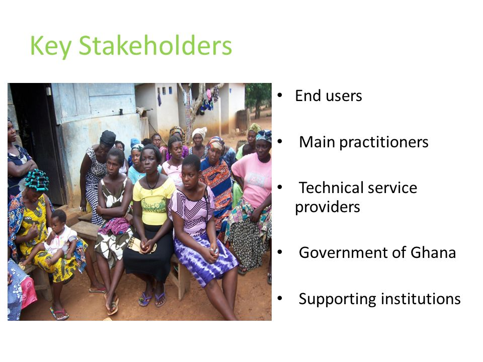 Key Stakeholders End users Main practitioners