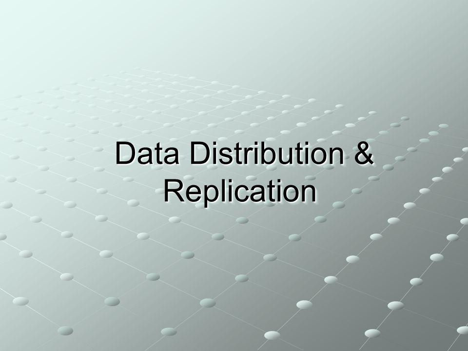 Data Distribution & Replication