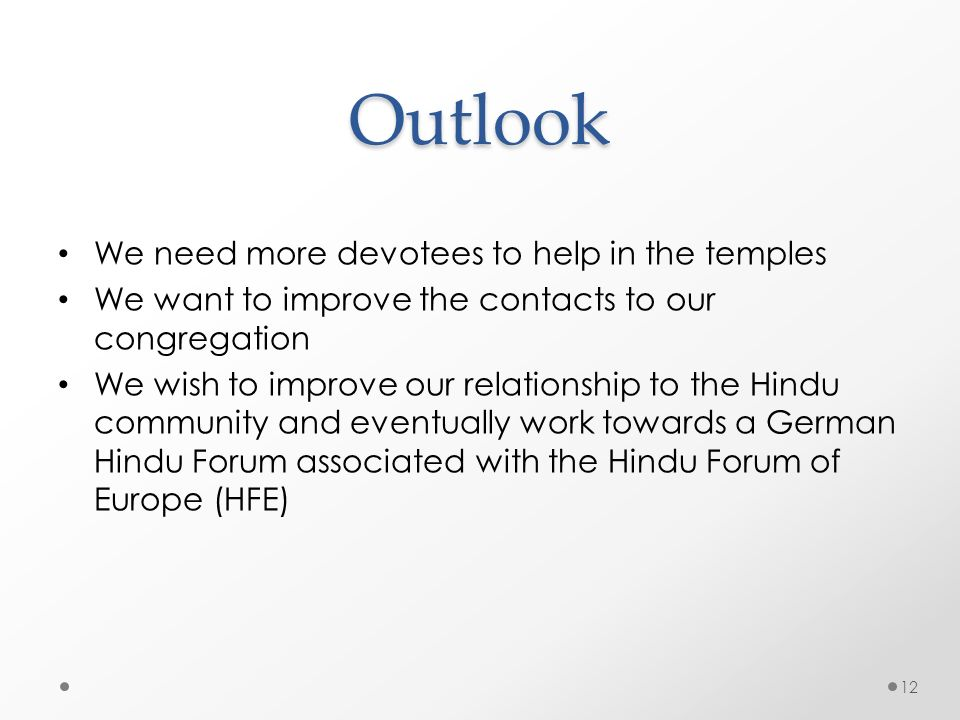 Outlook We need more devotees to help in the temples