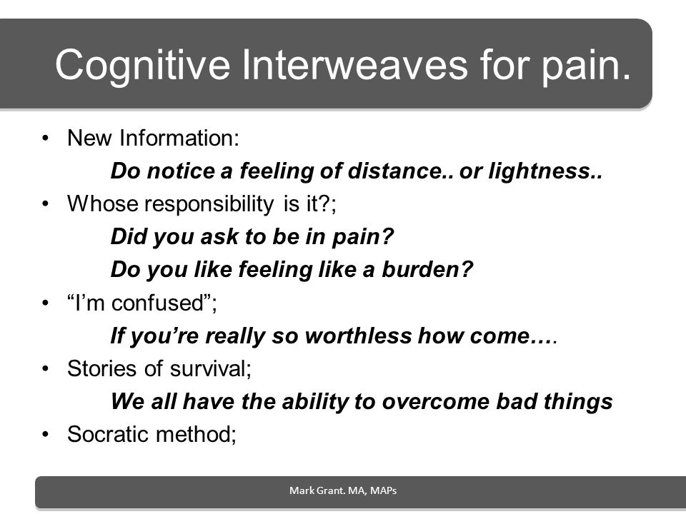 Cognitive Interweaves for pain.