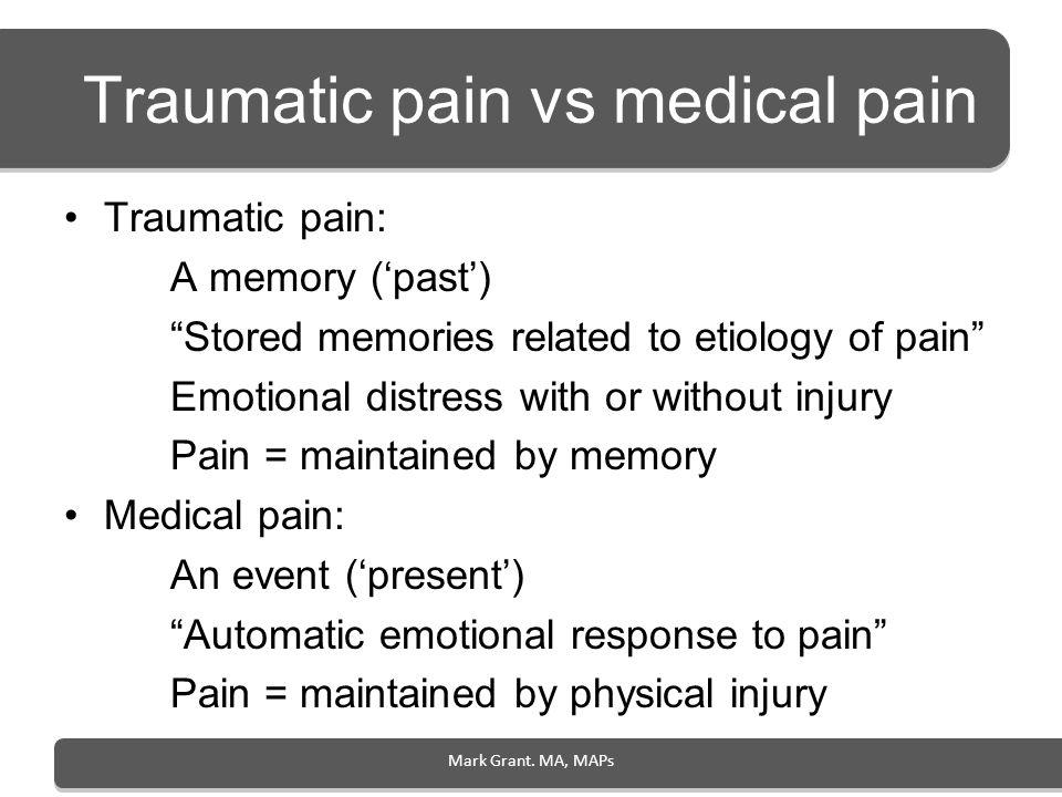 Traumatic pain vs medical pain