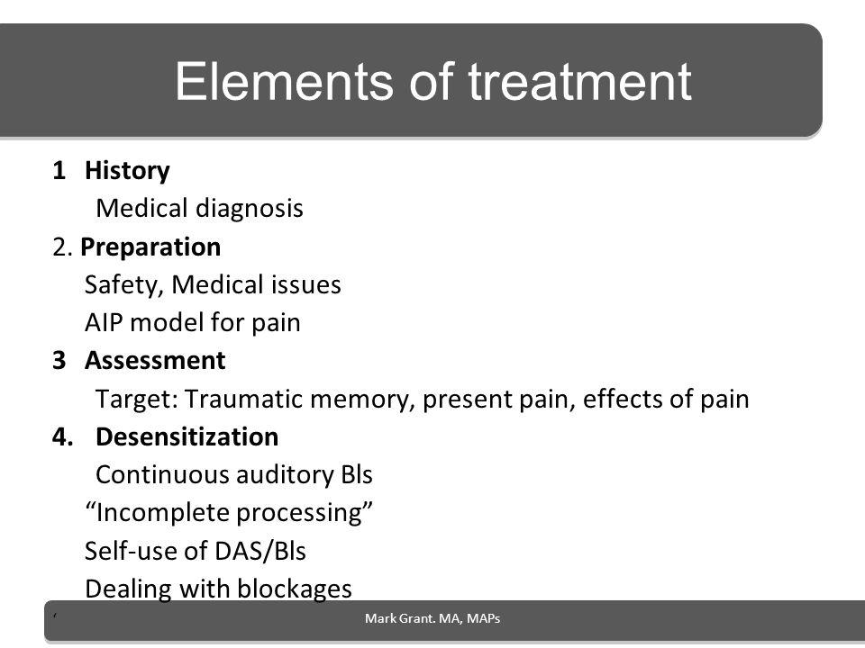Elements of treatment History Medical diagnosis 2. Preparation