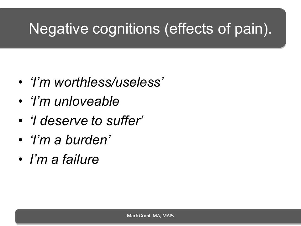 Negative cognitions (effects of pain).
