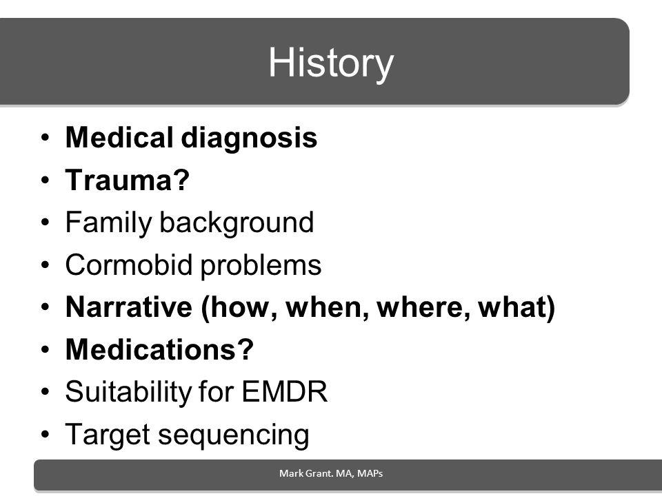 History Medical diagnosis Trauma Family background Cormobid problems