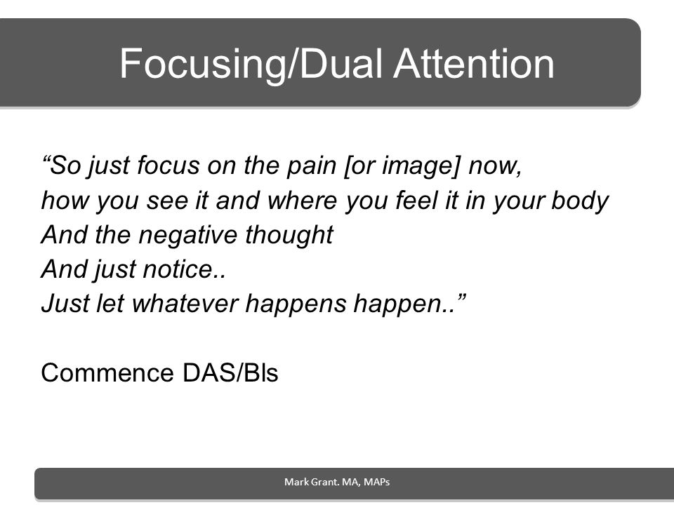 Focusing/Dual Attention