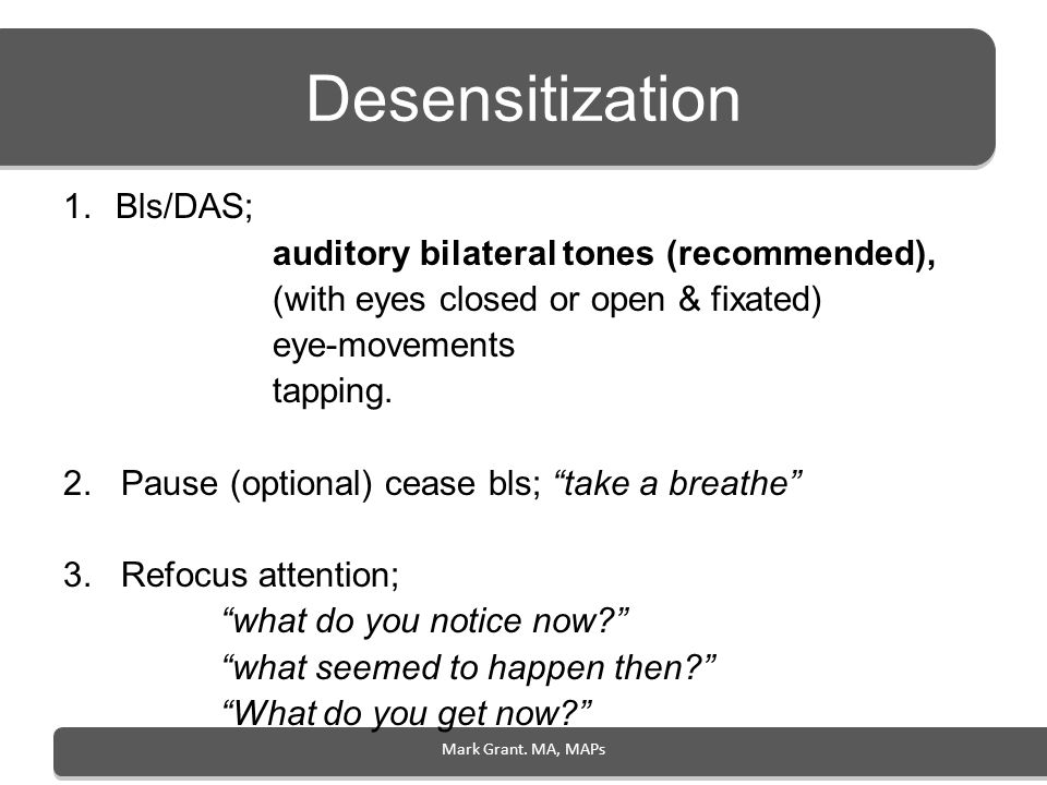 Desensitization Bls/DAS; auditory bilateral tones (recommended),