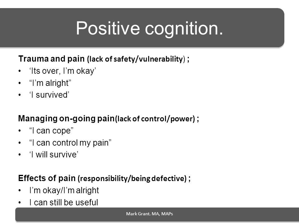 Positive cognition. Trauma and pain (lack of safety/vulnerability) ;