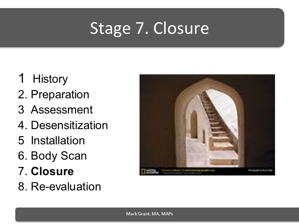 Stage 7. Closure 1 History 2. Preparation 3 Assessment