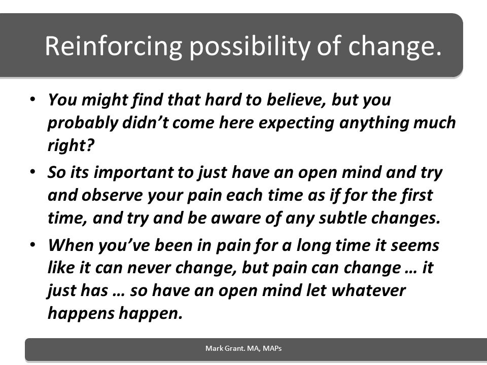 Reinforcing possibility of change.