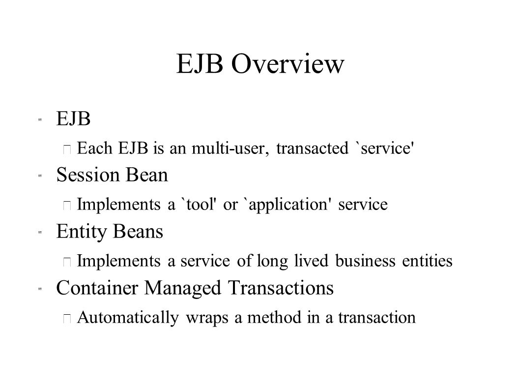 EJB Overview EJB Session Bean Entity Beans