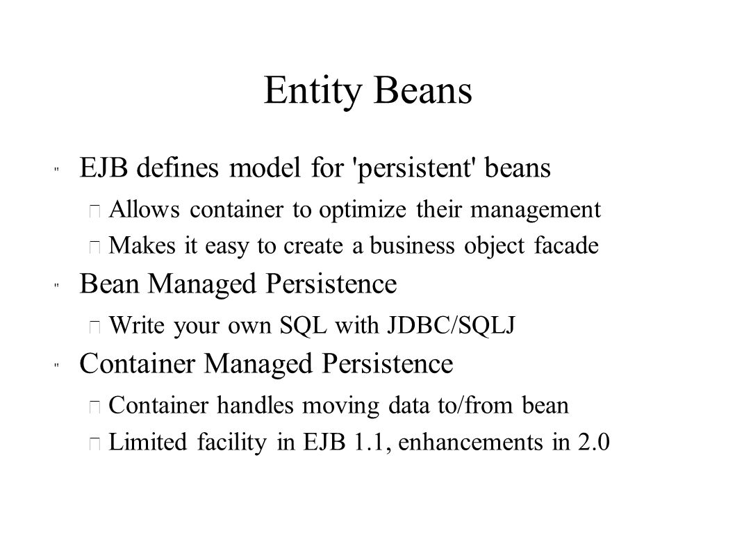 Entity Beans EJB defines model for persistent beans