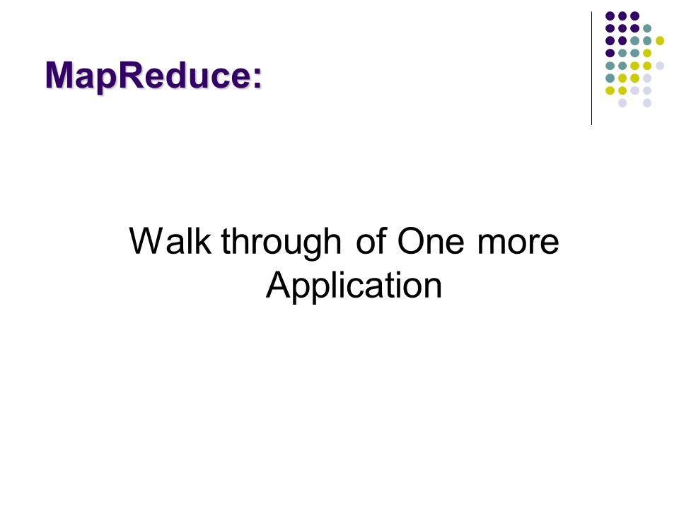 Walk through of One more Application