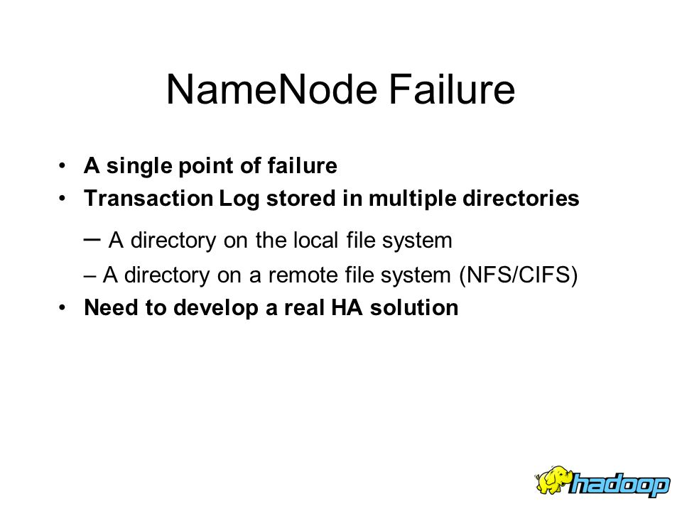 NameNode Failure – A directory on the local file system