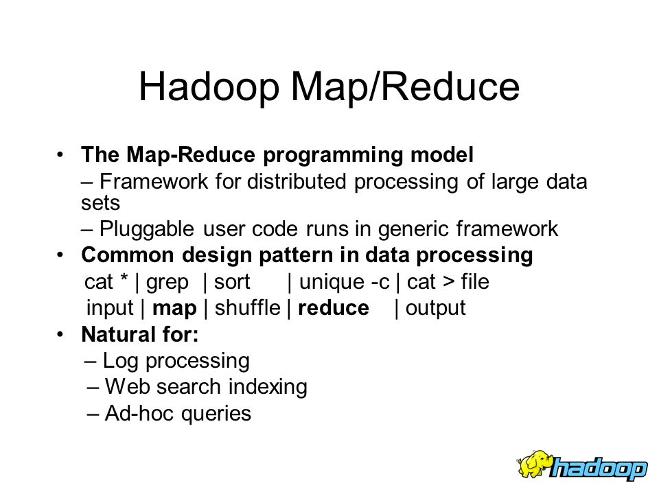 Hadoop Map/Reduce The Map-Reduce programming model