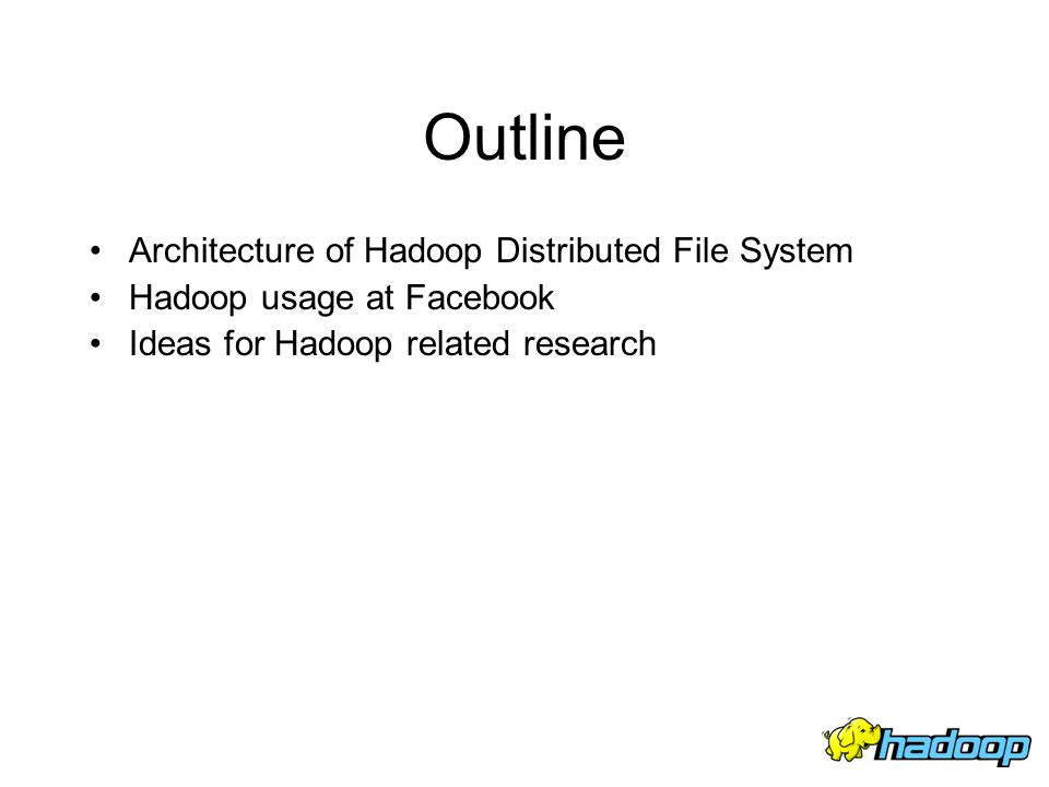 Outline Architecture of Hadoop Distributed File System